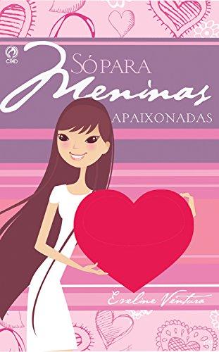 Imagem livro Só para meninas apaixonadas - mulher em desenho com coração vermelho nas mãos